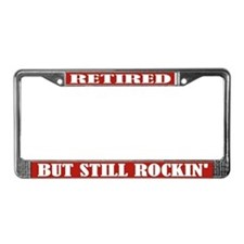 Retired But Rockin' License Plate Frame