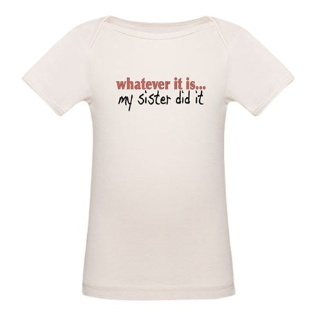 My Sister Did It Organic Baby T-Shirt