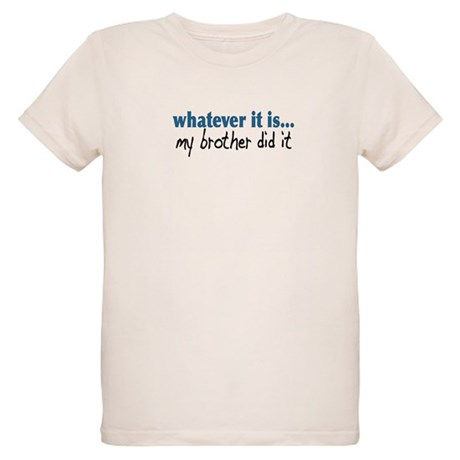 My Brother Did It Organic Kids T-Shirt