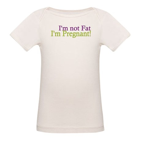 Pregnant not Fat Organic Baby T-Shirt