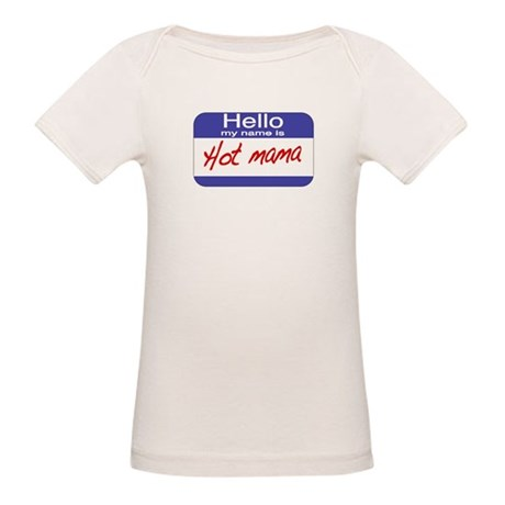 Hello my name is Hot Mama Organic Baby T-Shirt