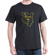 Kenya dig it? T-Shirt