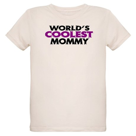 World's Coolest Mommy Organic Kids T-Shirt