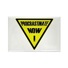 Procrastinate now! Rectangle Magnet (10 pack)