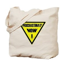 Procrastinate now! Tote Bag