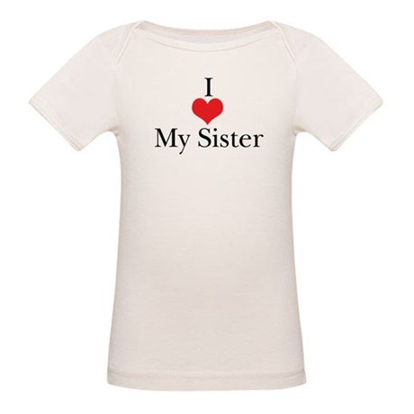 I Love (Heart) My Sister Organic Baby T-Shirt