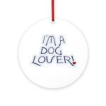 I'm a Dog Lover Ornament (Round)