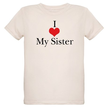 I Love (Heart) My Sister Organic Kids T-Shirt