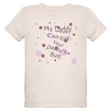 My Daddy Can Kick your Daddy' T-Shirt