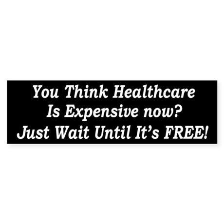 You Think Healthcare is Expensive Now Sticker