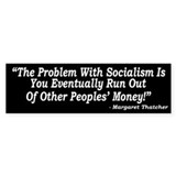 The Problem With Socialism Bumper  Bumper Sticker