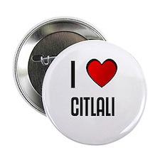 I LOVE CITLALI Button