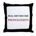 Real Men Become Phonologists Throw Pillow