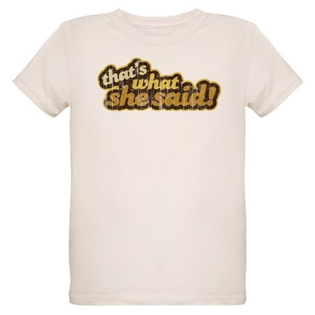 That's What She Said Organic Kids T-Shirt