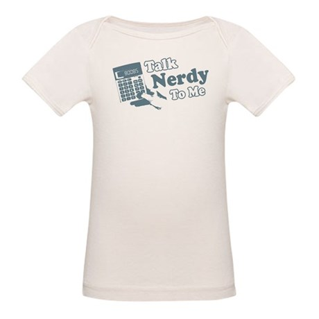 Talk Nerdy To Me Organic Baby T-Shirt