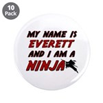my name is everett and i am a ninja 3.5
