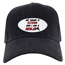 my name is esther and i am a ninja Baseball Cap