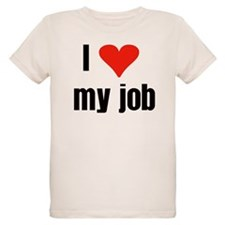 I Love my Job T-Shirt