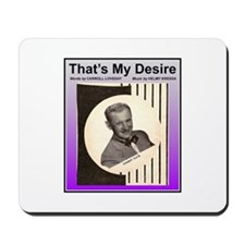"""That's My Desire"" Mousepad"