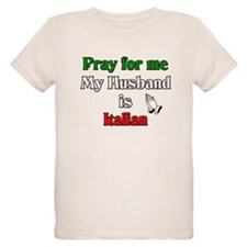 Pray for me my husband is Ita T-Shirt