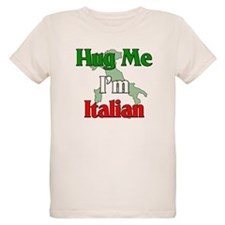 Hug Me I'm Italian T-Shirt