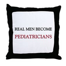 Real Men Become Pediatricians Throw Pillow