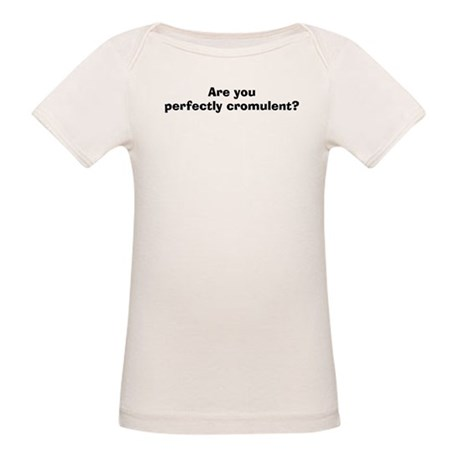 Are You Perfectly Cromulent? Organic Baby T-Shirt