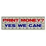 PRINT MONEY Bumper Bumper Sticker