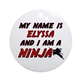 my name is elyssa and i am a ninja Ornament (Round