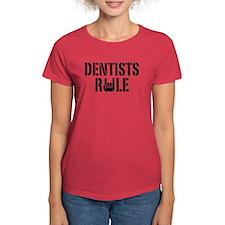 Dentists Rule Tee