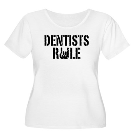 Dentists Rule Women's Plus Size Scoop Neck T-Shirt