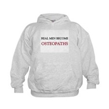Real Men Become Osteopaths Hoodie
