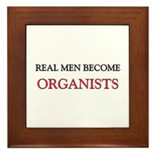 Real Men Become Organists Framed Tile