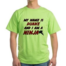 my name is duane and i am a ninja T-Shirt