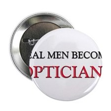 "Real Men Become Opticians 2.25"" Button"