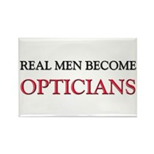 Real Men Become Opticians Rectangle Magnet (10 pac