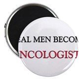 Real Men Become Oncologists Magnet
