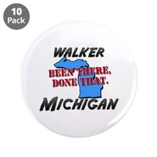 "walker michigan - been there, done that 3.5"" Butto"