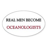 Real Men Become Oceanologists Oval Decal