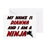 my name is dianna and i am a ninja Greeting Card