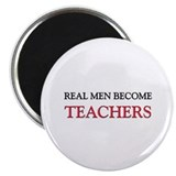 Real Men Become Teachers Magnet