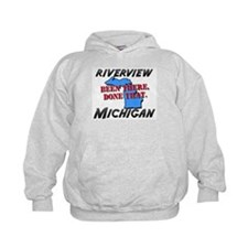 riverview michigan - been there, done that Hoodie