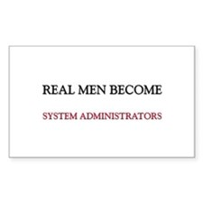Real Men Become System Administrators Decal