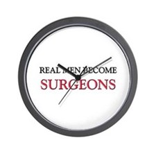 Real Men Become Surgeons Wall Clock