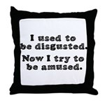 DISGUSTED AMUSED Throw Pillow