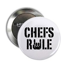 "Chefs Rule 2.25"" Button"