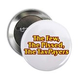 "The Few, The Pissed, The TaxPayers 2.25"" Button (1"