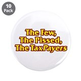 "The Few, The Pissed, The TaxPayers 3.5"" Button (10"