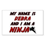 my name is debra and i am a ninja Sticker (Rectang