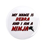 my name is debra and i am a ninja 3.5